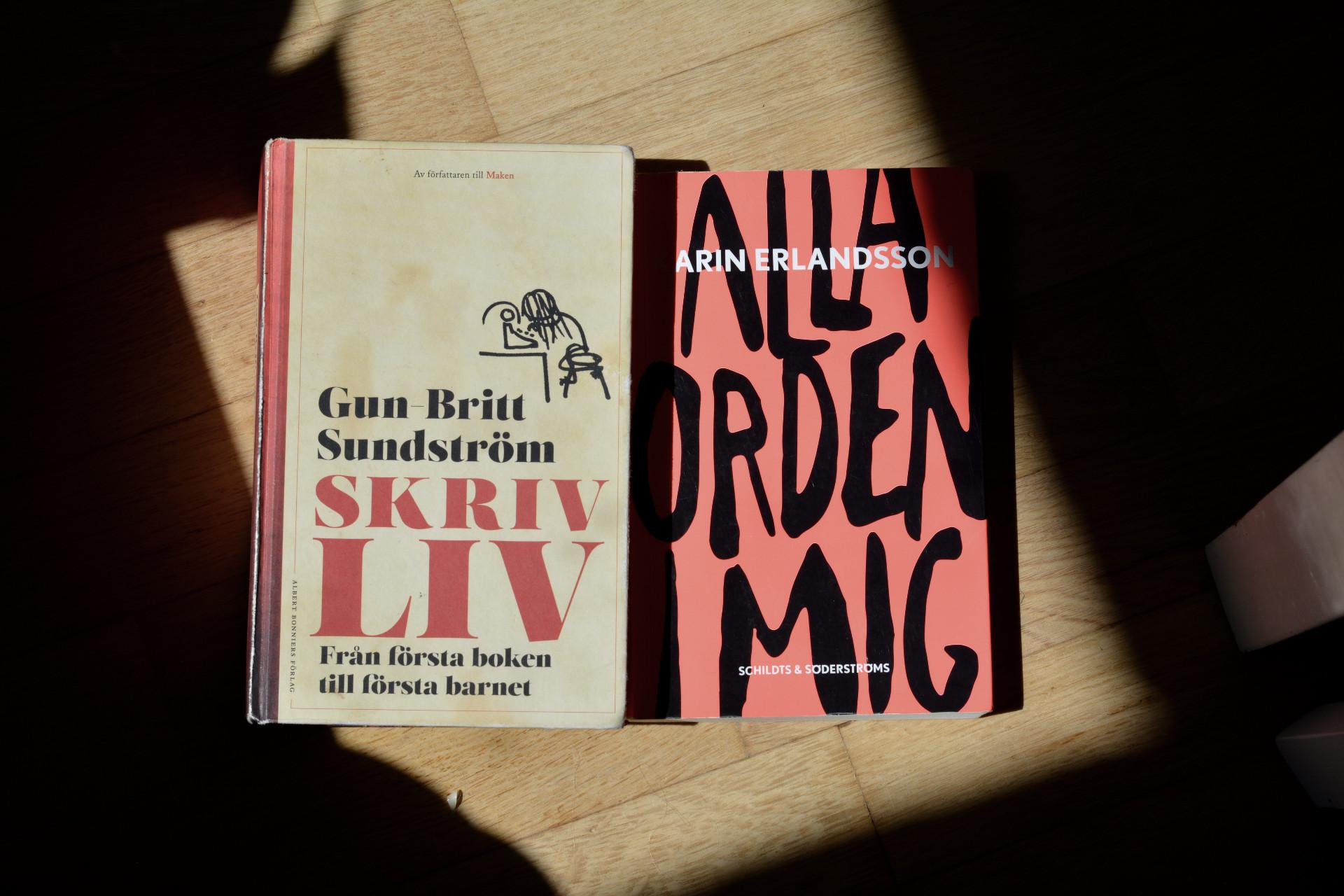 Skrivliv av Gun-Britt Sundström och Alla orden i mig av Karin Erlandsson