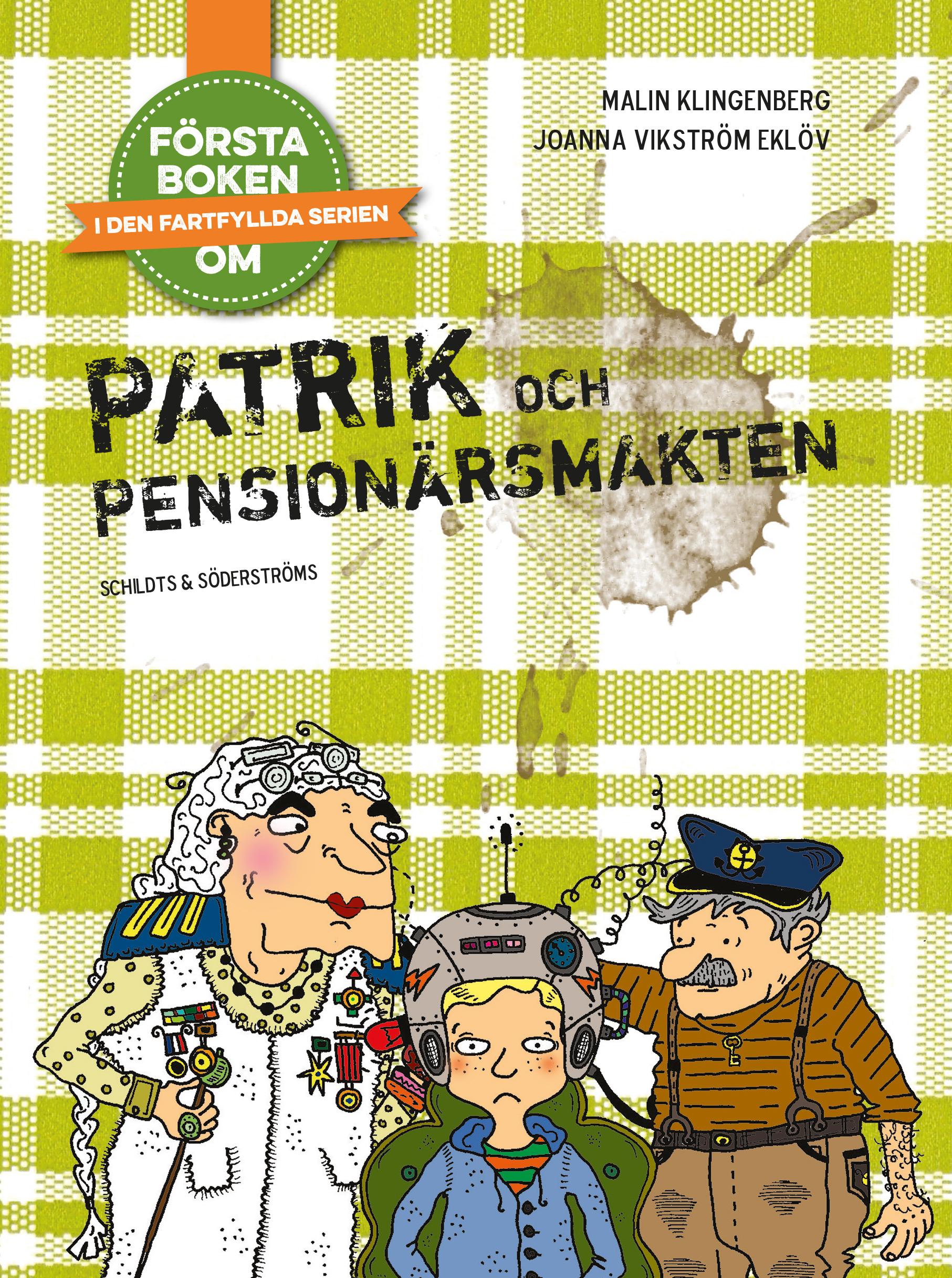 Patrik och pensionärsmakten av Malin Klingenberg och Joanna Vikström Eklöv